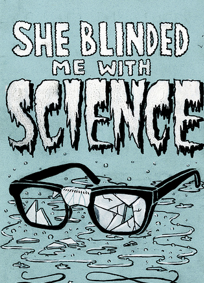 illustration broken glasses with words she blinded me with science
